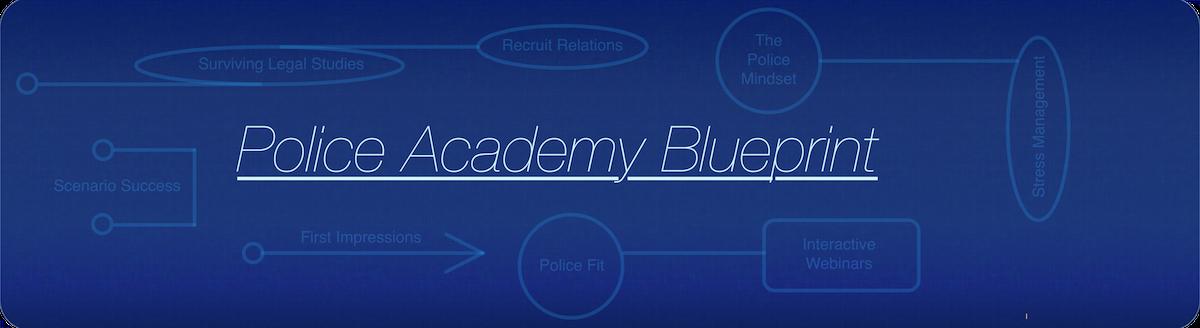 Police Academy Blueprint